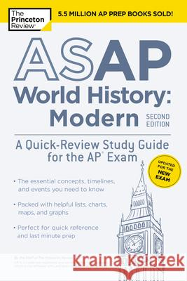 ASAP World History: Modern, 2nd Edition: A Quick-Review Study Guide for the AP Exam The Princeton Review 9780525569312