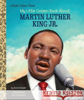 My Little Golden Book about Martin Luther King Jr. Bonnie Bader Sue Cornelison 9780525578703