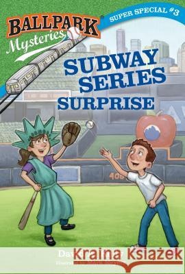 Ballpark Mysteries Super Special #3: Subway Series Surprise David A. Kelly Mark Meyers 9780525578925