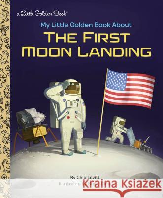 My Little Golden Book about the First Moon Landing Charles Lovitt Bryan Sims 9780525580072