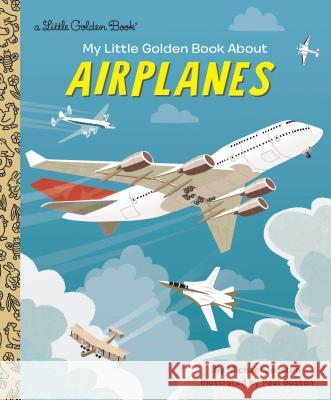 My Little Golden Book about Airplanes Michael Joosten Paul Boston 9780525581826