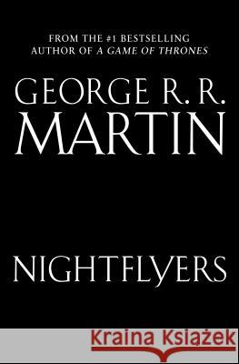 Nightflyers: The Illustrated Edition George R. R. Martin 9780525620891
