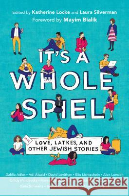 It's a Whole Spiel: Love, Latkes, and Other Jewish Stories Katherine Locke Laura Silverman 9780525646167