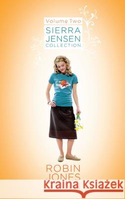 Sierra Jensen Collection, Vol 2 Robin Jones Gunn 9780525653158