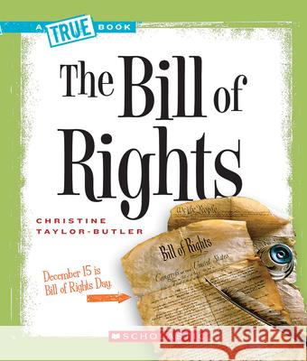 The Bill of Rights Christine Taylor-Butler 9780531147771