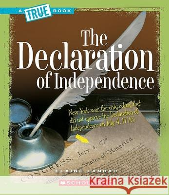 The Declaration of Independence Elaine Landau 9780531147801