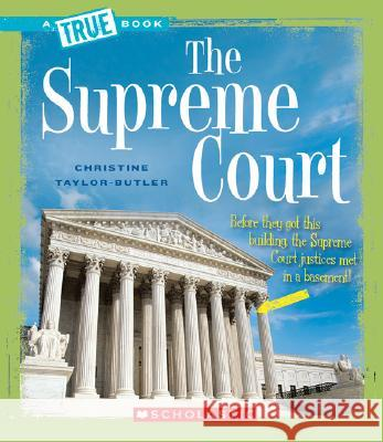 The Supreme Court Christine Taylor-Butler 9780531147863