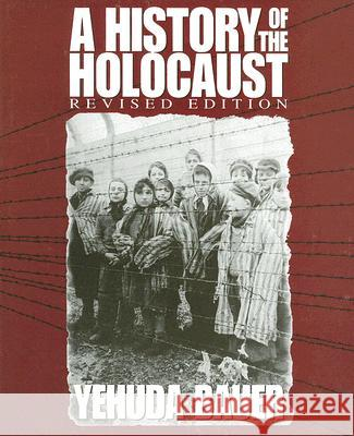 A History of the Holocaust Yehuda Bauer Nili Keren 9780531155769