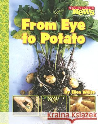 From Eye to Potato Ellen Weiss 9780531187883