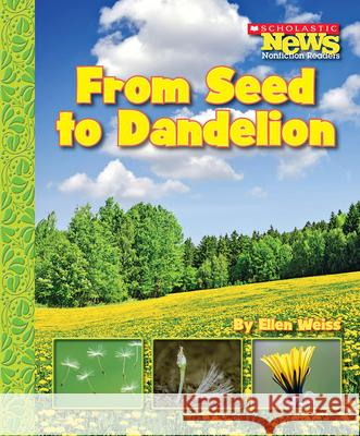 From Seed to Dandelion Ellen Weiss 9780531187920