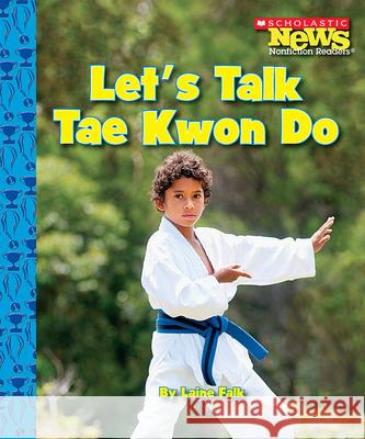 Let's Talk Tae Kwon Do Laine Falk 9780531204283