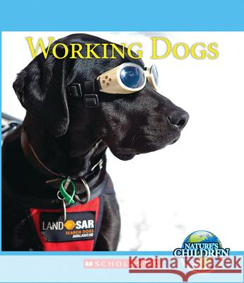Working Dogs Josh Gregory 9780531209844