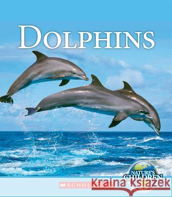 Dolphins Josh Gregory 9780531210758
