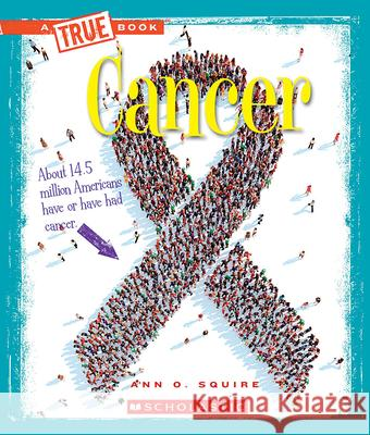 Cancer Ann O. Squire 9780531215227
