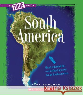 South America Libby Koponen 9780531218310