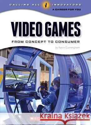 Video Games Kevin Cunningham 9780531220115