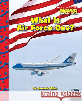 What Is Air Force One? Amanda Miller 9780531224267