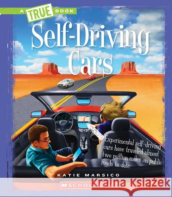 Self-Driving Cars Katie Marsico 9780531224823