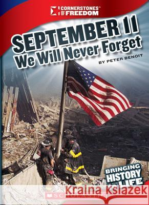 September 11, 2001: We Will Never Forget Peter Benoit 9780531250402