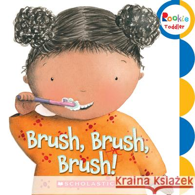 Brush, Brush, Brush! Childrens Press 9780531252369