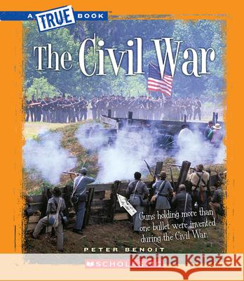 The Civil War Peter Benoit 9780531266229