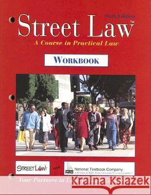 Street Law: A Course in Practical Law, Workbook Margaret E. Fisher Lee P. Arbetman Edward L. O'Brien 9780538426954