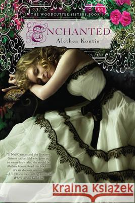 Enchanted: Woodcutter Sisters, Book 1 Alethea Kontis 9780544022188
