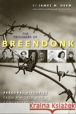 The Prisoners of Breendonk: Personal Histories from a World War II Concentration Camp James M. Deem 9780544096646