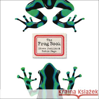 The Frog Book Steve Jenkins Robin Page 9780544387607