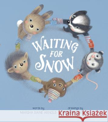 Waiting for Snow Marsha Diane Arnold Renata Liwska 9780544416871