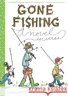 Gone Fishing: A Novel in Verse Tamera Will Wissinger Matthew Cordell 9780544439313