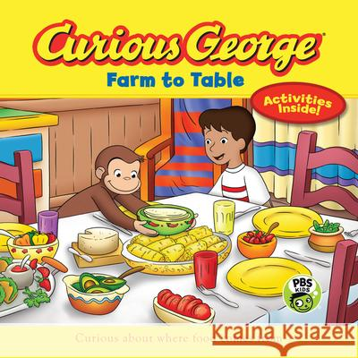 Curious George: Farm to Table: Curious about Where Food Comes from H. A. Rey 9780544652224