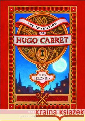 The Invention of Hugo Cabret [With Bonus DVD] - audiobook Brian Selznick Jeff Woodman 9780545003636