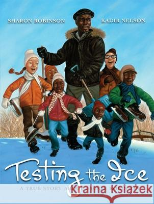 Testing the Ice: A True Story about Jackie Robinson: A True Story about Jackie Robinson Sharon Robinson 9780545052511