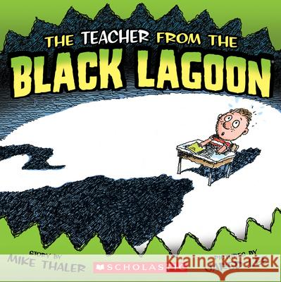 The Teacher from the Black Lagoon Mike Thaler 9780545065221