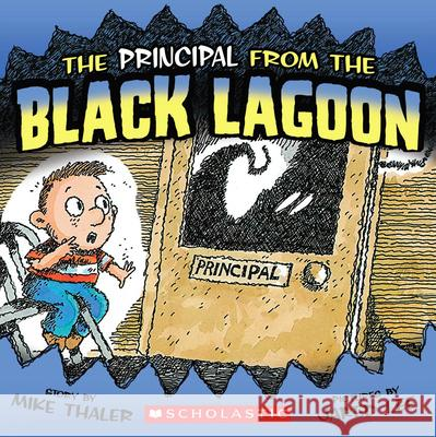The Principal from the Black Lagoon Mike Thaler 9780545069328