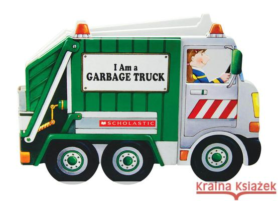 I Am a Garbage Truck Cartwheel Staff 9780545079631