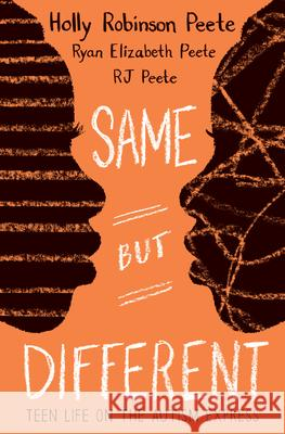 Same But Different: Teen Life on the Autism Express Holly Robinson Peete Rj Peete Ryan Elizabeth Peete 9780545094696