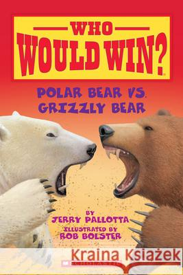 Polar Bear vs. Grizzly Bear Jerry Pallotta 9780545175722