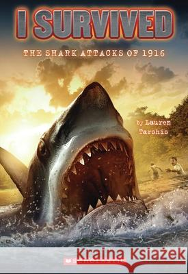 I Survived the Shark Attacks of 1916 (I Survived #2) Lauren Tarshis 9780545206952