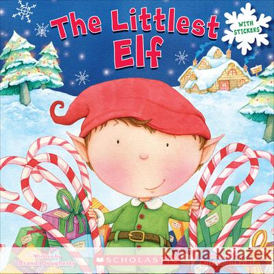 The Littlest Elf Brandi Dougherty Kirsten Richards 9780545436540 Scholastic Inc.