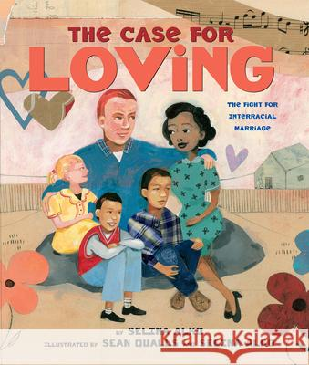 The Case for Loving: The Fight for Interracial Marriage: The Fight for Interracial Marriage Selina Alko Sean Qualls 9780545478533