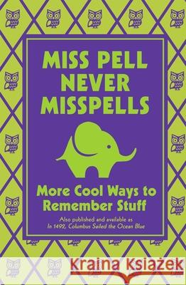 Miss Pell Never Misspells: More Cool Ways to Remember Stuff Steve Martin Martin Remphry 9780545494779