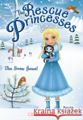 The Snow Jewel Paula Harrison 9780545509176