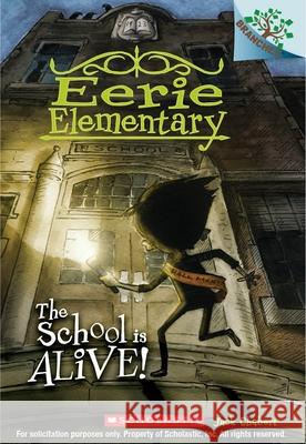The School Is Alive!: A Branches Book (Eerie Elementary #1) Jack Chabert Sam Ricks 9780545623926