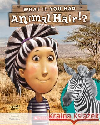 What If You Had Animal Hair? Sandra Markle Howard McWilliam 9780545630856