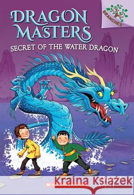 Dragon Masters Secret of the Water Dragon Tracey West Graham Howells 9780545646284