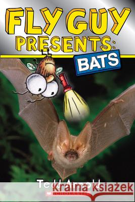 Fly Guy Presents: Bats (Scholastic Reader, Level 2) Tedd Arnold 9780545778138