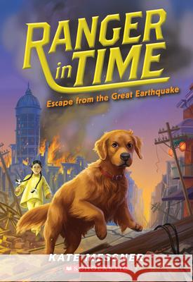 Escape from the Great Earthquake Kate Messner Kelley McMorris 9780545909839