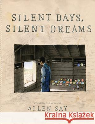 Silent Days, Silent Dreams Allen Say 9780545927611